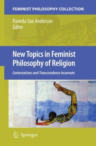 New Topics in Feminist Philosophy of Religion- Contestations and Transcendence Inc...