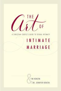 The Art of Intimate Marriage - A Christian Couple's Guide to Sexual Intimacy