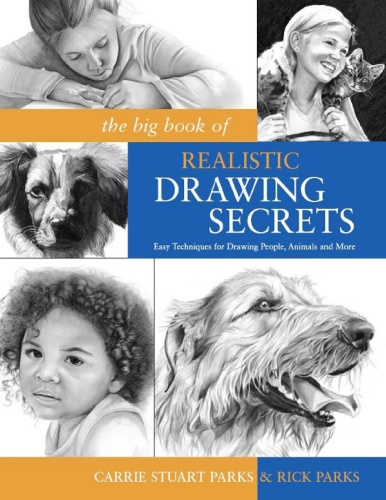The Big Book of Realistic Drawing Secrets Easy Techniques for Drawing People Anima...
