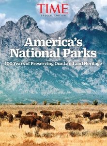 TIME Our National Parks at 100 - 100 Years of Preserving Our Land and Heritage