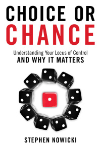 Choice or Chance - Understanding Your Locus of Control and Why It Matters