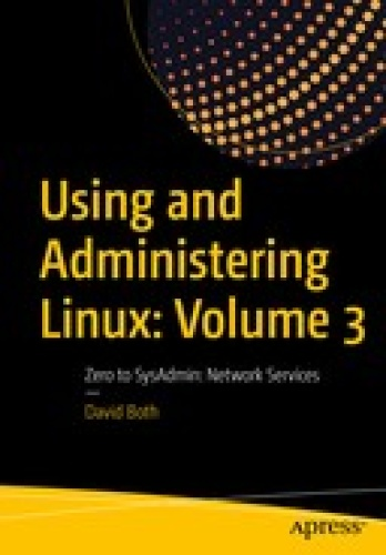Apress Using and Administering Linux Volume 3 Zero toSysAdmin Network Services