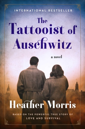 Morris Heather   The Tattooist of Auschwitz