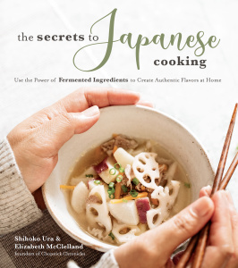 The Secrets to Japanese Cooking  Use the Power of Fermented Ingredients to Create ...