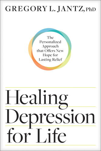 Healing Depression for Life by Gregory L  Jantz