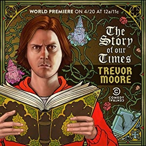 Trevor Moore The Story of Our Times 2018 1080p AMZN WEBRip DDP2 0 x264-ETHiCS
