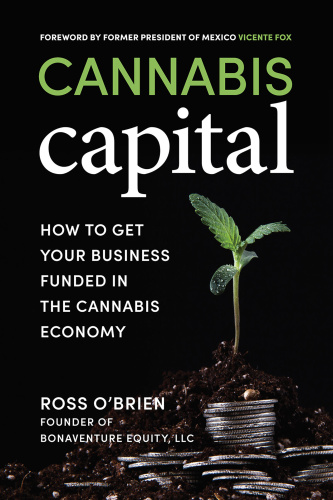 Cannabis Capital  How to Get Your Business Funded in the Cannabis Economy