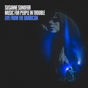 Susanne Sundfor   Music For People In Trouble (Live from the Barbican) (2019)