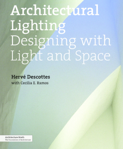 Architectural Lighting - Designing with Light and Space