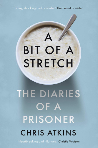 A Bit of a Stretch  The Diaries of a Prisoner
