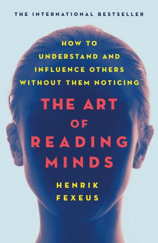 The Art of Reading Minds - Henrik Fexeus