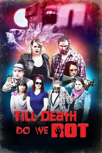 Till Death Do We Rot 2019 WEBRip XviD MP3-XVID