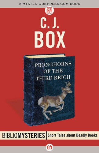 C J Box   Pronghorns of the Third Reich (v5)