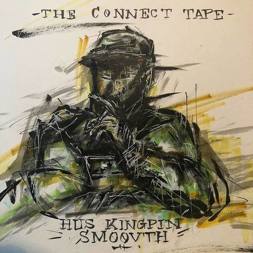 Hus Kingpin & SmooVth   The Connect Tape