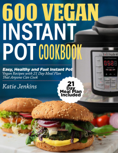 600 Vegan Instant Pot Cookbook