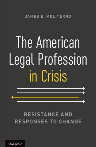 The American Legal Profession in Crisis Resistance and Responses to Change