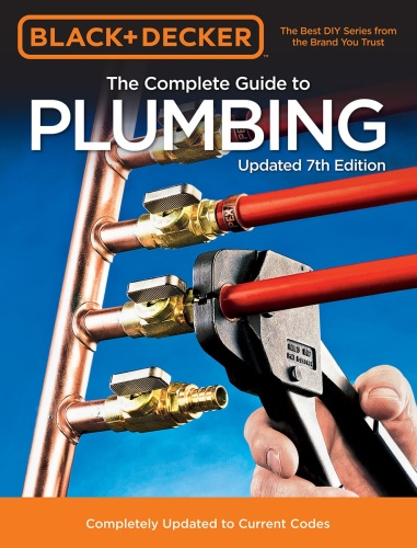 Black & Decker The Complete Guide to Plumbing, 7th Edition