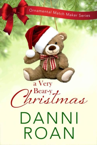 Danni Roan   [The Ornamental Match Maker 22]   A Very Beary Christmas
