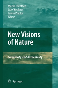 New Visions of Nature- Complexity and Authenticity
