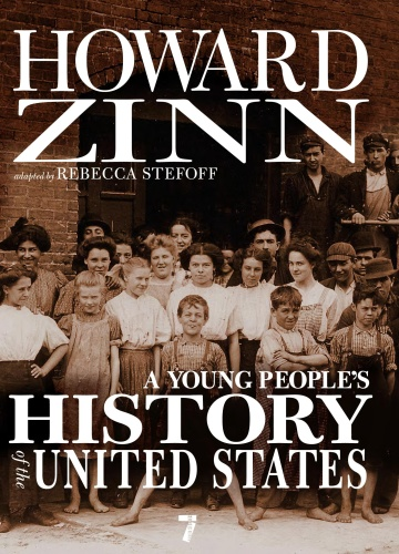 A Young People's History of the United States by Howard Zinn, Rebecca Stefoff