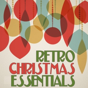 Various Artists   Retro Christmas Essentials (2019)