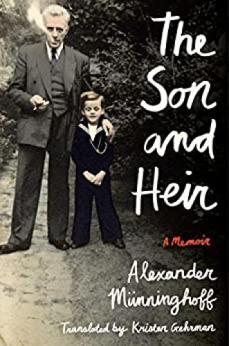 The Son and Heir  A Memoir by Alexander Münninghoff AZW3