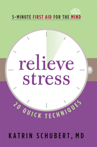 Relieve Stress   20 Quick Techniques (5 Minute First Aid for the Mind)
