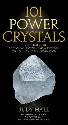 101 Power Crystals - The Ultimate Guide to Magical Crystals, Gems, and Stones