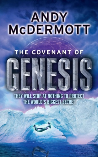 The Covenant of Genesis  A Novel by Andy McDermott