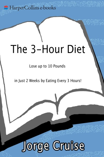 The 3 Hour Diet Lose up to 10 Pounds in Just 2 Weeks by Eating Every 3 Hours!