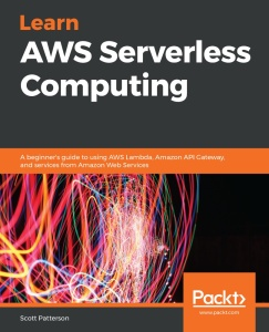 Learn AWS Serverless Computing by Scott Patterson
