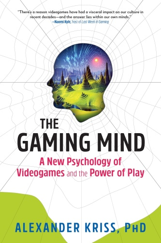 The Gaming Mind A New Psychology of Videogames and the Power of Play