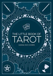 The Little Book of Tarot An Introduction to Fortune-Telling and Divination