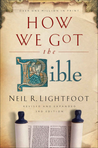 How We Got the Bible, 3rd Edition