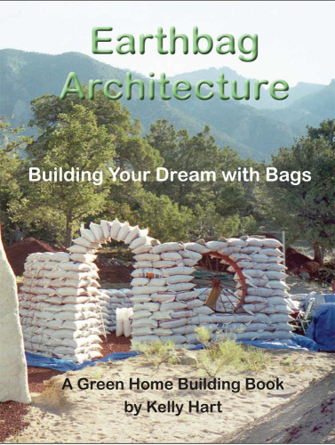 Earthbag Architecture Building Your Dream with Bags
