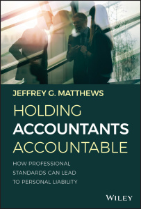 Holding Accountants Accountable How Professional Standards Can Lead to Personal Li...