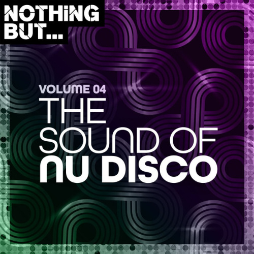 VA Nothing But The Sound Of Nu Disco Vol 04
