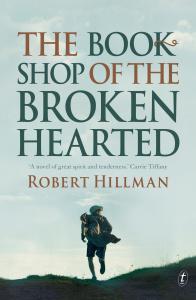 The Bookshop of the Broken Hearted by Robert Hillman
