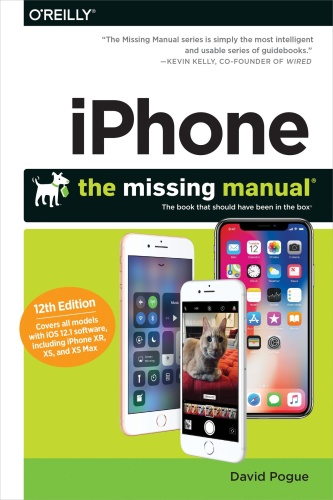 iPhone - The Missing Manual - The book that should have been in the box, 12th Edit...