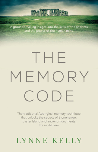 The Memory Code - The Secrets of Stonehenge, Easter Island and Other Ancient Monum...