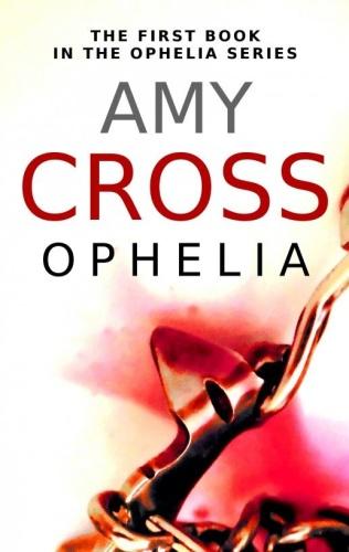 Ophelia 1   Ophelia   Amy Cross