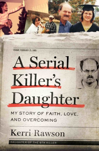 A Serial Killer's Daughter- My Story of Faith, Love, and Overcoming