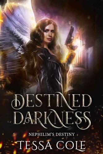 Nephilim's Destiny Series 1-5 by Tessa Cole [kornbolt]