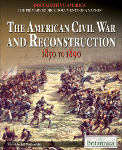 The American Civil War and Reconstruction- 1850 to (1890)