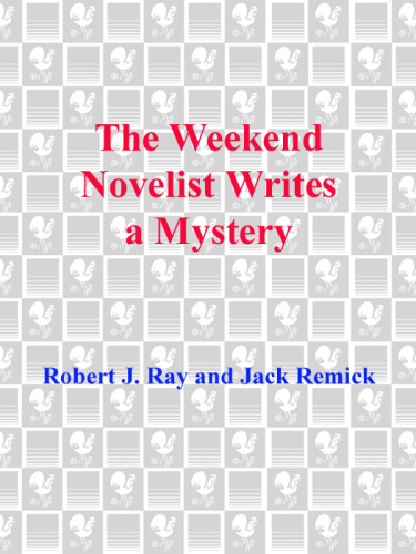 The Weekend Novelist Writes a Mystery - From Empty Page to Finished Mystery in Jus...