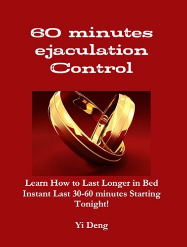 60 Mins Control - Stop Premature Ejaculation Learn How to Last Longer in Bed Cure PE