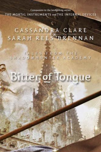 Bitter of Tongue   Cassandra Clare