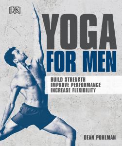 Yoga For Men - Build Strength, Improve Performance, Increase Flexibility