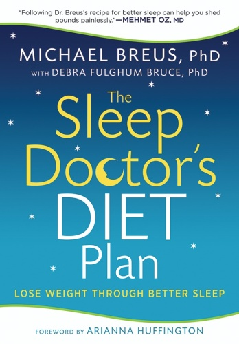 The Sleep Doctor's Diet Plan   Simple Rules for Losing Weight While You Sleep