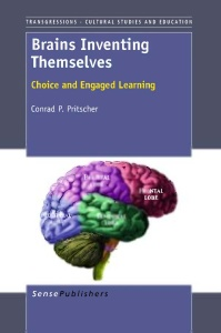 Brains Inventing Themselves   Choice and Engaged Learning